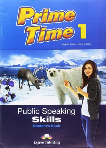 Prime Time 1 PUBLIC SPEAKING SKILLS STUDENT'S BOOK