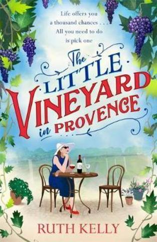 The Little Vineyard in Provence : The most uplifting summer book you'll read in 2019