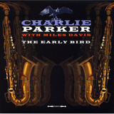 Charlie Parker With Miles Davis / The Early Bird (LP)