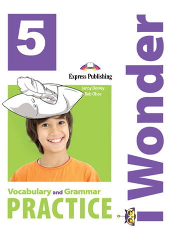 i Wonder 5 VOCABULARY and GRAMMAR PRACTICE - словарь и грамматика