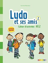 Ludo et ses amis  2 NEd  Cahier