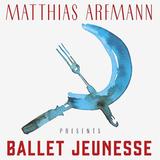 Matthias Arfmann / Presents Ballet Jeunesse (2LP)
