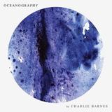 Charlie Barnes / Oceanography (CD)