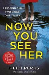 Now You See Her : The compulsive thriller you need to read