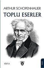 Arthur Schopenhauer Toplu Eserler