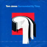 Tom Jones / Surrounded By Time (CD)