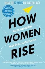 How Women Rise : Break the 12 Habits Holding You Back