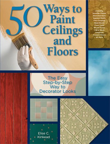 9781589233652 - 50 Ways to Paint Ceilings and Floors