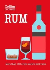 Rum : More Than 100 of the World's Best Rums