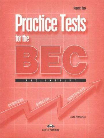 PRACTICE TESTS FOR THE BEC PRELIMINARY WITH ANSWERS