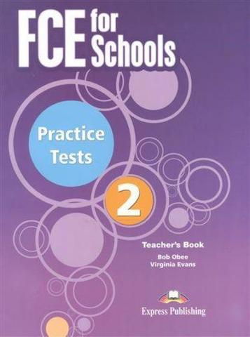 Evans V., Obee B. FCE for Schools. Practice Tests 2. Teacher's Book (новый формат)