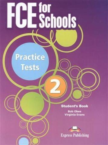 Evans V., Obee B. FCE for Schools Practice Tests 2. Student's Book (новый формат)