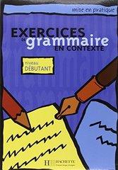 Mise en pratique Grammaire - Debutant Livre de ...