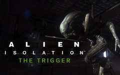 Alien : Isolation - The Trigger DLC (для ПК, цифровой ключ)