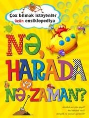 Nə, harada və nə zaman