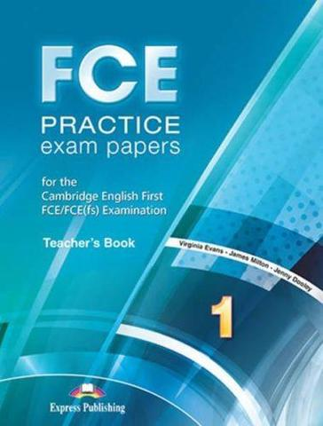 FCE Practice Exam Papers 1. Teacher's Book (REVISED). Учебник