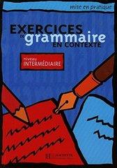 Mise en pratique Grammaire - Intermediaire Livr...