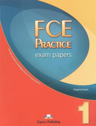 FCE Practice Exam Papers 1. Student's Book (формат 2008 года)