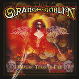 Orange Goblin / Healing Through Fire (CD)