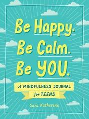 Be Happy. Be Calm. Be YOU