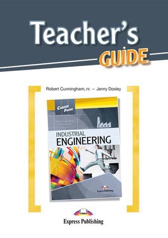 Industrial Engineering - Teacher's Guide - Методические рекомендации и ответы