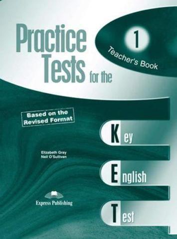Practice Tests for the KET. Teacher's Book. (overprinted). (Revised). Книга для учителя к рабочей тетради