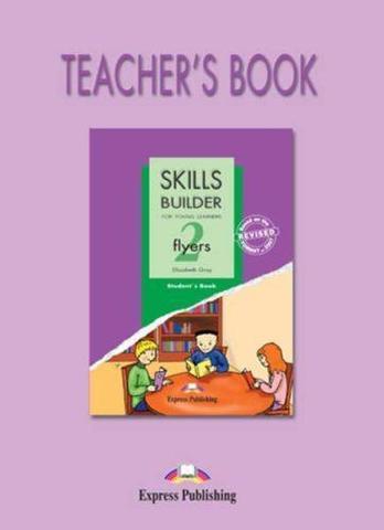 Skills Builder FLYERS 2. Teacher's Book. Книга для учителя