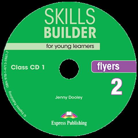 Skills Builder FLYERS 2 Сlass CD - Комплект аудиодисков к пособию. Ревизия 2017 года