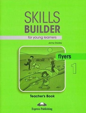 Skills Builder for young learners, FLYERS 1 T's book. Книга для учителя
