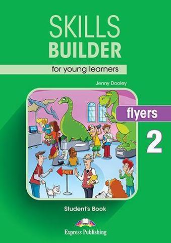 SKILLS BUILDER FLYERS 2 Student's Book - Учебное пособие. Ревизия 2017 года