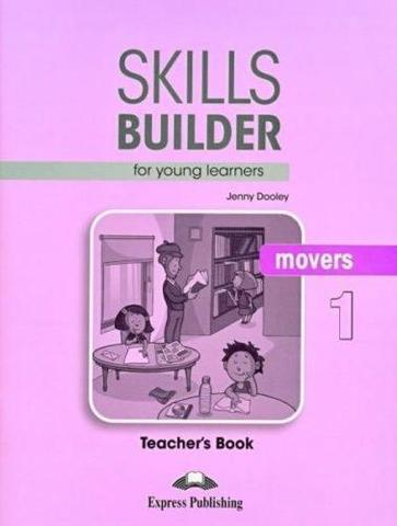 Skills Builder for young learners, MOVERS 1 T's book. Книга для учителя