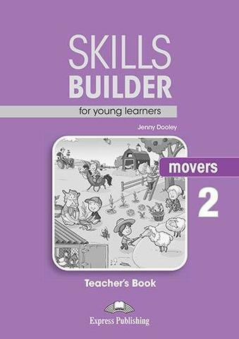 SKILLS BUILDER MOVERS 2 Teacher's Book - Книга для учителя. Ревизия 2017 года