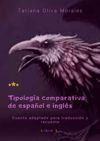 Tipología comparativa de español e inglés . Cuento adaptado para traducción y recuento. Libro 1