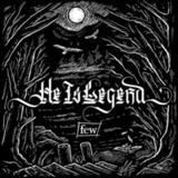 He Is Legend / Few (LP)