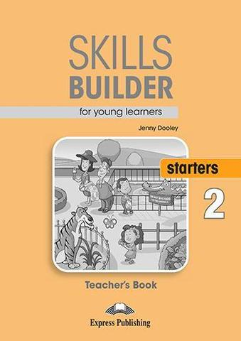 SKILLS BUILDER STARTERS 2 Teacher's Book - Книга для учителя. Ревизия 2017 года