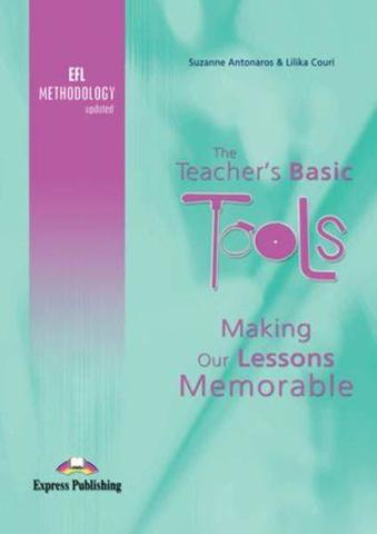 the teacher's basic tools efl methodology updated: making our lessons memorable. как сделать уроки незабываемыми.