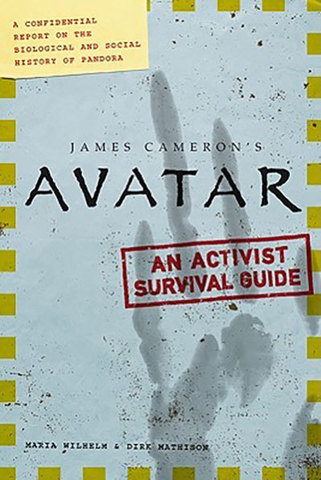 9780061896750 - James Cameron's Avatar: An Activist Survival Guide: A Confidential Report on the Biological and Social History of Pandora