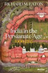 India in the Persianate Age : 1000-1765