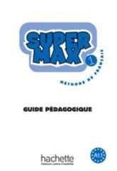 Super Max 1 Guide pedagogique