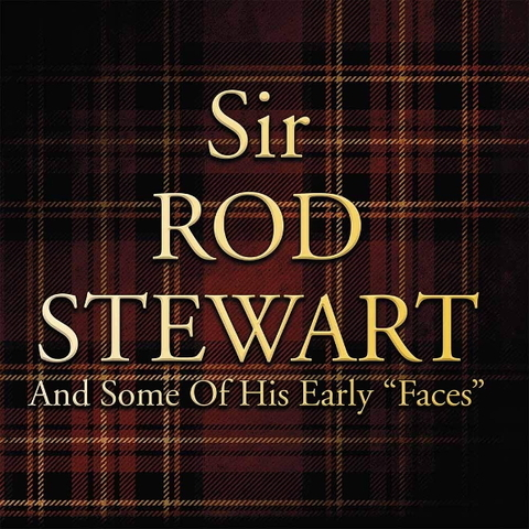 Rod Stewart / Sir Rod Stewart And Some of His Early