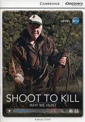 Shoot to Kill: Why We Hunt Bk +Online Access