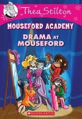 Thea Stilton Mouseford Academy 1 Drama at Mouseford Academy