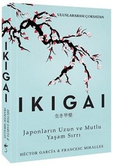 Ikigai-Japonların Uzun ve Mutlu Yaşam Sırrı