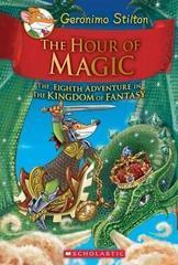 Geronimo Stilton and the Kingdom of Fantasy: 8 The Hour of Magic