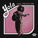 Yola / Walk Through Fire (LP)