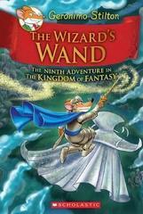 Geronimo Stilton and the Kingdom of Fantasy: 9 Wizard's Wand