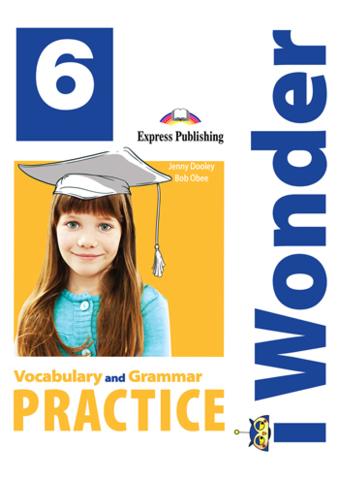 i Wonder 6 VOCABULARY and GRAMMAR PRACTICE - словарь и грамматика