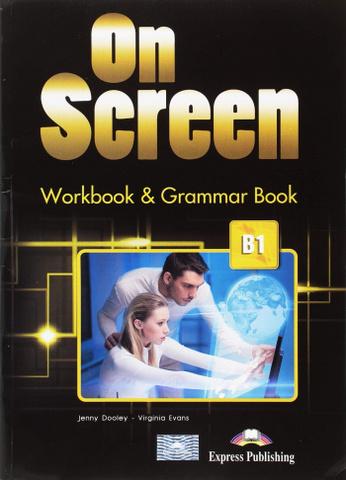 On screen B1. Workbook & Grammar Book (with Digibook app). Рабочая тетрадь и грамматический справочник (с ссылкой на электронное приложение)