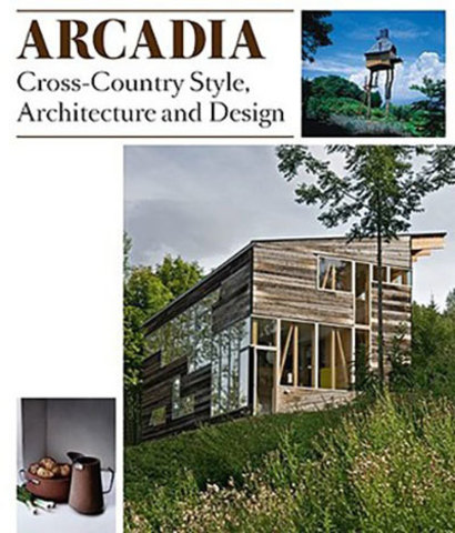 9783899552577 - Arcadia: Cross-Country Style, Architecture and Design