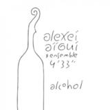 Alexei Aigui & Ensemble 4'33' / Alcohol (CD)